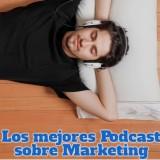 los-mejores-podcast-sobre-marketing
